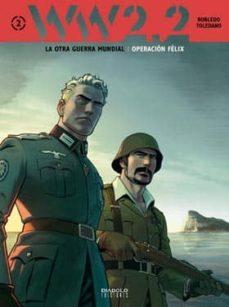 ww 2.2. la otra guerra mundial: operacion felix (vol. 2)-9788415839163