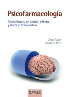 psicofarmacologia: mecanimsmos de accion, efecto y manejo terapeutico-ana adan-9788416171163