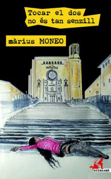 E book descarga gratuita net TOCAR EL DOS NO ÉS TAN SENZILL (Spanish Edition) de MARIUS MONEO VILALTA