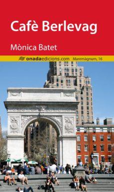 Descarga gratuita de libros en línea. CAFE BERLEVAG en español 9788416505463 de MONICA BATET RTF