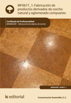 fabricación de productos derivados de corcho natural y aglomerado compuesto. mama0309 (ebook)-9788416629763