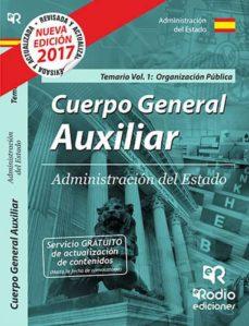 Mrnice.mx Cuerpo General Auxiliar De La Administracion Del Estado. Temario. (Vol. 1): Organizacion Publica 2017 Image