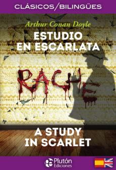 Descargar ebooks de epub rapidshare ESTUDIO EN ESCARLATA / A STUDY IN SCARLET (CLASICOS BILINGUES) en español
