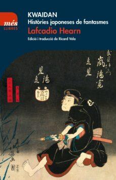 kwaidan. histories japoneses de fantasmes-lafcadio hearn-9788417353063