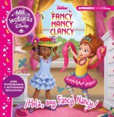 Upgrade6a.es ¡Hola, Soy Fancy Nancy! (Mis Lecturas Disney) Image