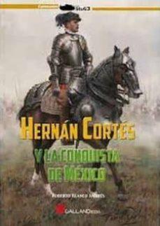 Titantitan.mx Hernan Cortes:y La Conquista De Mexico Image