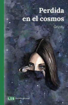 Descargas de libros electrónicos de Rapidshare en pdf PERDIDA EN EL COSMOS (Literatura española) ePub CHM FB2 9788417829063 de GRIZZLY