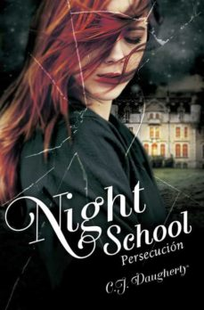 night school: persecucion-c.j. daugherty-9788420416663