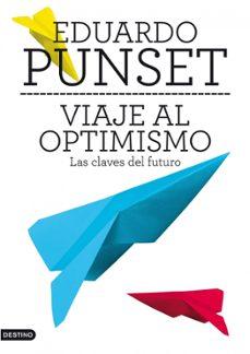 viaje al optimismo: las claves del futuro-teresa miro-9788423345663