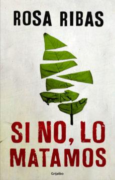 Descargador de libros de Google en línea SI NO, LO MATAMOS (Literatura española) PDF RTF MOBI de ROSA RIBAS