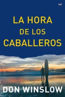 Audio libros descargar mp3 gratis (PE) LA HORA DE LOS CABALLEROS de DON WINSLOW PDF
