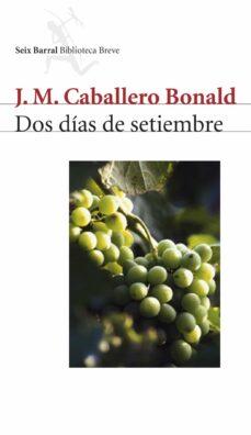 Libros gratis para el kindle para descargar. DOS DIAS DE SEPTIEMBRE iBook MOBI ePub de JOSE MANUEL CABALLERO BONALD (Literatura española) 9788432211263
