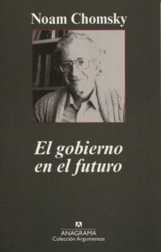 el gobierno en el futuro-noam chomsky-9788433962263