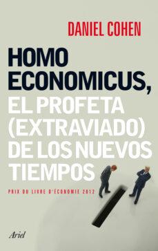Descargar HOMO ECONOMICUS: EL PROFETA (EXTRAVIADO) DE LOS NUEVOS TIEMPOS gratis pdf - leer online