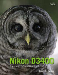 nikon d3400: guia sobre fotografia reflex digital-david d. busch-9788441539563