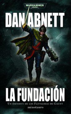 Ebook komputer descargar gratis LA FUNDACION Nº 1 (LOS FANTASMAS DE GAUNT) 9788445004463 CHM de DAN ABNETT (Literatura española)