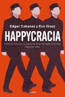 happycracia-edgar cabanas-eva illouz-9788449335563