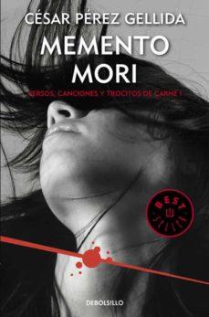 Descarga gratuita de archivos pdf de libros. MEMENTO MORI (VERSOS, CANCIONES Y TROCITOS DE CARNE 1) (Literatura española)