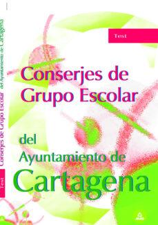 conserjes grupo escolar ayuntamiento de cartagena. test-9788466551663