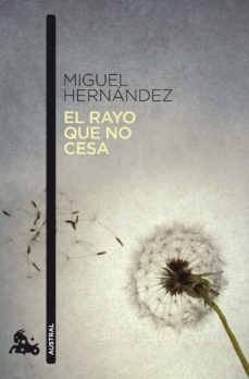 Descargas gratuitas de libros electrónicos de google books EL RAYO QUE NO CESA 9788467033663 de MIGUEL HERNANDEZ PDF CHM DJVU