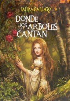 Descargar Libro Gratis Pdf Finis Mundi Laura Gallego Donde Los Arboles Cantan Ebook Laura Gallego Descargar Libro