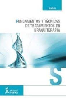 Nuevo libro real de descarga en pdf. MANUAL FUNDAMENTOS Y TECNICAS DE TRATAMIENTOS EN BRAQUITERAPIA CUALIFICACIONES PROFESIONALES