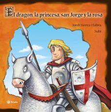 el dragon, la princesa, san jorge y la rosa-jordi sierra i fabra-9788469620663