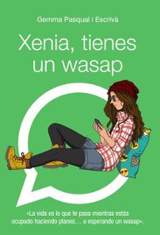 Descargar libros gratis en iPod XENIA, TIENES UN WASAP (Literatura española) 9788469808863 MOBI