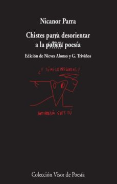 chistes para desorientar a la poesia (4ª ed.)-nicanor parra-9788475222363