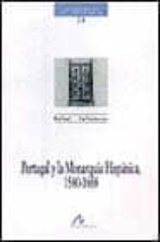 portugal y la monarquia hispanica, 1580-1668-rafael valladares-9788476354063