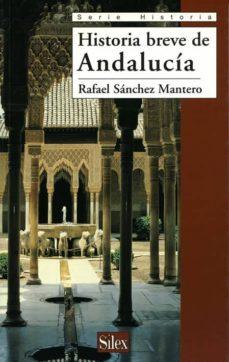 historia breve de andalucia-rafael sanchez mantero-9788477370963