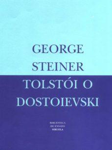 tolstoi o dostoievski-george steiner-9788478446063