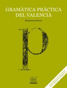 Descarga gratuita de la librería. GRAMATICA PRACTICA DEL VALENCIÀ de MONTSERRAT FERRER