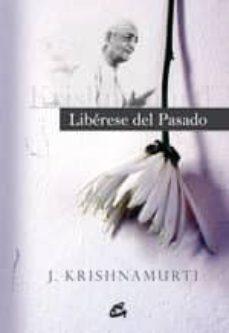 Descargar LIBERESE DEL PASADO gratis pdf - leer online
