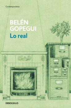Libros para descargar a ipod gratis LO REAL de BELEN GOPEGUI