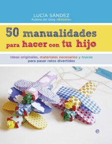 Descargas de libros electrónicos de Amazon para ipad 50 MANUALIDADES PARA HACER CON TU HIJO de LUCIA SANDEZ in Spanish DJVU ePub MOBI