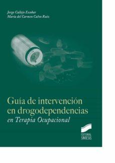 Descargar amazon ebooks ipad GUIA DE INTERVENCION EN DROGODEPENDENCIAS EN TERAPIA OCUPACIONAL de JORGE CALLEJO ESCOBAR, MARIA DEL CARMEN CALVO RUIZ (Spanish Edition) 9788490770863 PDF RTF ePub