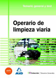 operario de limpieza viaria: temario general y test-9788490930663
