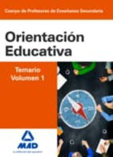 cuerpo de profesores de enseñanza secundaria: orientacion educativa: temario volumen 1-9788490934463