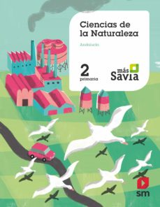 NATURALES 2º EDUCACION PRIMARIA MÁS SAVIA ED 2019 ANDALUCIA