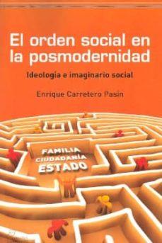 el orden social en la posmodernidad-angel enrique carretero pasin-9788492806263