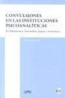 Descargas de libros electrónicos gratis en el Reino Unido CONVULSIONES EN LAS INSTITUCIONES PSICOANALÍTICAS de MANUELA UTRILLA ROBLES