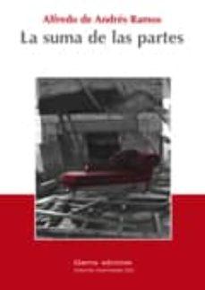 Libros en línea para descargar y leer. LA SUMA DE LAS PARTES de ALFREDO DE ANDRES RAMOS MOBI (Spanish Edition)
