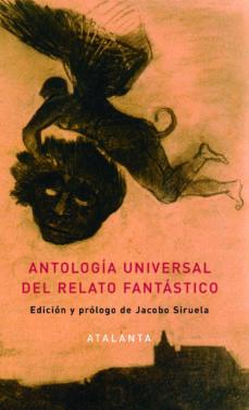 Descargar libros de texto de audio gratis ANTOLOGIA UNIVERSAL DEL RELATO FANTASTICO 9788494094163 (Spanish Edition)