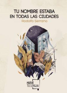 Libros en línea descargar ipad TU NOMBRE ESTABA EN TODAS LAS CIUDADES 9788494673863