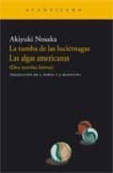 Bressoamisuradi.it La Tumba De Las Luciernagas; Las Algas Americanas: (Dos Novelas B Reves) Image