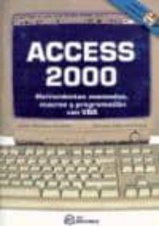Eldeportedealbacete.es Acess 2000: Herramientas Avanzadas, Macros Y Programacion Con Vba (Incluye Disquete) Image