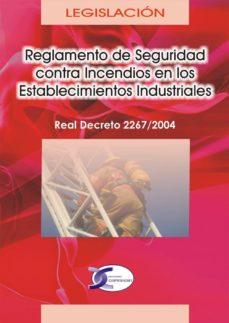 Descarga de libros de texto en español pdf REGLAMENTO DE SEGURIDAD CONTRA INCENDIOS EN LOS ESTABLECIMIENTOS INDUSTRIALES (REAL DECRETO 2267/2004) de  CHM ePub iBook 9788496300163 (Spanish Edition)