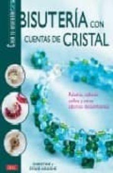 Descargar libros electrónicos gratis en alemán BISUTERIA CON CUENTAS DE CRISTAL: PULSERAS, COLLARES, ANILLOS Y O TROS ADORNOS DESLUMBRANTES  in Spanish 9788496550063