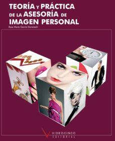 teoria y practica de la asesoria de imagen personal (ciclos forma tivos de grado superior)-rosa maria garcia domenech-9788496699663